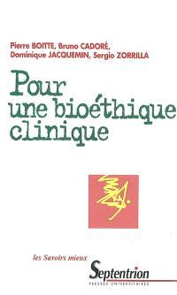 Pour une bioéthique clinique : médicalisation de la société, questionnement éthique et pratiques de soins