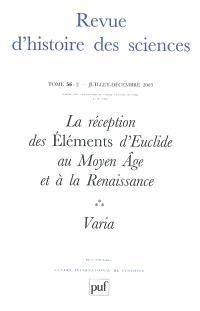 Revue d'histoire des sciences. n° 2 (2003), La réception des Eléments d'Euclide au Moyen Age et à la Renaissance