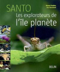 Santo : les explorateurs de l'île planète