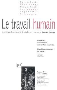 Travail humain (Le). n° 2 (2006), Assistance à la conduite automobile sécurisée = Car-driving assistance for safety