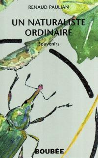 Un naturaliste ordinaire : souvenirs