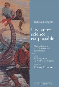 Une autre science est possible : manifeste pour un ralentissement des sciences. Suivi de Le poulpe du doctorat
