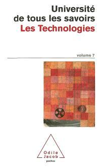 Université de tous les savoirs. Volume 7, Les technologies