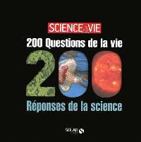200 questions de la vie 200 réponses de la science