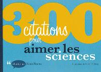 300 citations pour aimer les sciences
