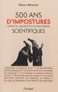 500 ans d'impostures scientifiques : sornettes, absurdités et autres erreurs
