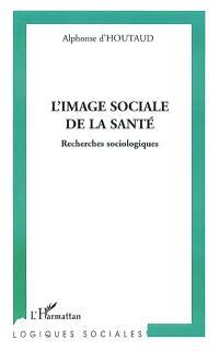 A la recherche de l'image sociale de la santé