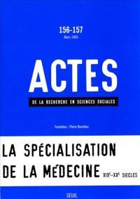 Actes de la recherche en sciences sociales. n° 156-157, La construction de la médecine clinique
