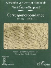 Alexander von Humboldt et Aimé Bonpland : correspondance : 1805-1858