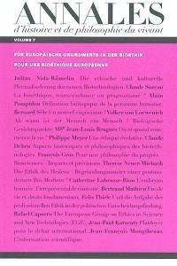 Annales d'histoire et de philosophie du vivant. n° 7, Für Europäische Grundwerte in der Bioethik = Pour une bioéthique européenne