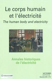 Annales historiques de l'électricité. n° 8, Le corps humain et l'électricité : perspectives historiques