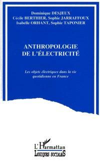 Anthropologie de l'électricité : les objets électriques dans la vie quotidienne en France