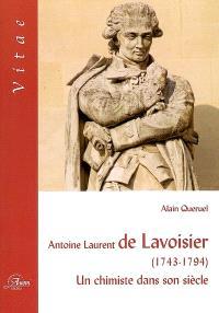 Antoine Laurent de Lavoisier (1743-1794) : un chimiste dans son siècle
