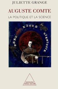 Auguste Comte : la politique et la science
