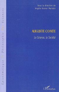 Auguste Comte, la science, la société