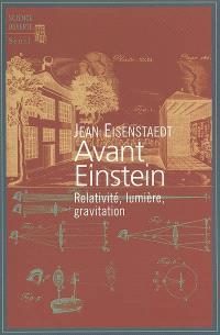 Avant Einstein : relativité, lumière, gravitation