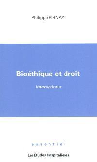 Bioéthique et droit : interactions