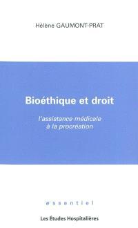 Bioéthique et droit : l'assistance médicale à la procréation
