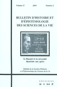 Bulletin d'histoire et d'épistémologie des sciences de la vie. n° 17-2, Le hasard et la nécessité : quarante ans après : autour de Jacques Monod