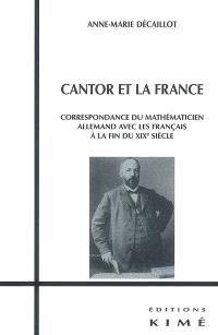 Cantor et la France : correspondance du mathématicien allemand avec les Français à la fin du XIXe siècle