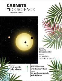 Carnets de science. n° 1, Le siècle du vivant