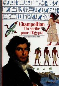 Champollion : un scribe pour l'Egypte
