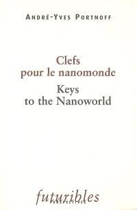 Clefs pour le nanomonde = Keys to the nanoworld