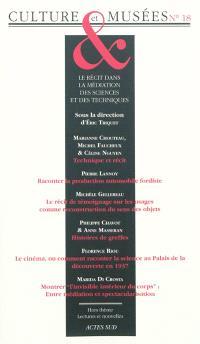 Culture & musées. n° 18, Le récit dans la médiation des sciences et des techniques