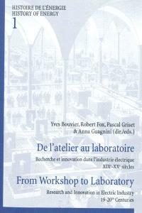 De l'atelier au laboratoire : recherche et innovation dans l'industrie électrique : XIXe-XXe siècles