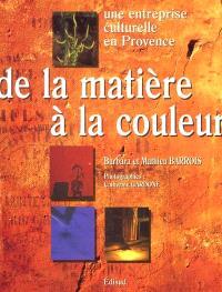 De la matière à la couleur : une entreprise culturelle en Provence
