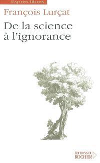 De la science à l'ignorance : essai