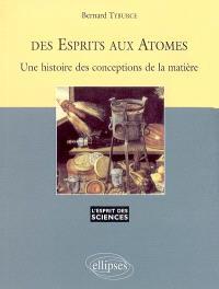 Des esprits aux atomes : une histoire des conceptions de la matière
