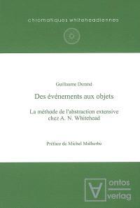 Des événements aux objets : la méthode de l'abstraction extensive chez A. N. Whitehead