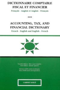 Dictionnaire comptable, fiscal et financier français-anglais (Etats-Unis) et anglais (Etats-Unis)-français = Accounting, tax, and financial dictionary French-English (USA) and English (USA)-French