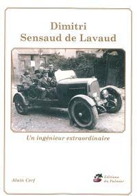 Dimitri Sensaud de Lavaud : un ingénieur extraordinaire