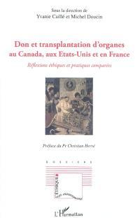 Don et transplantation d'organes au Canada, aux Etats-Unis et en France : réflexions éthiques et pratiques comparées