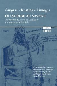 Du scribe au savant  : les porteurs du savoir de l'Antiquité à la révolution industrielle