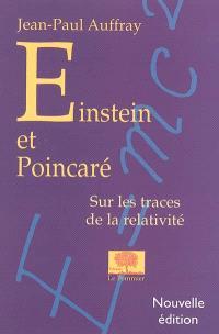 Einstein et Poincaré : sur les traces de la relativité