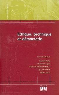 Ethique, technique et démocratie