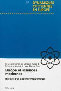 Europe et sciences modernes : histoire d'un engendrement mutuel