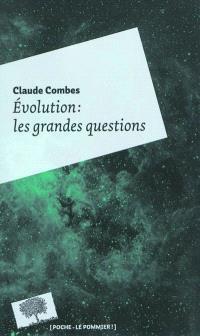 Evolution : les grandes questions