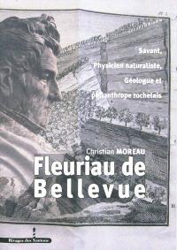 Fleuriau de Bellevue : savant, physicien naturaliste, géologue et philanthrope rochelais (1761-1852)