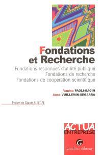 Fondations et recherche : fondations reconnues d'utilité publique, fondations de recherche, fondations de coopération scientifique