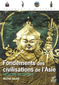 Fondements des civilisations de l'Asie : science et culture