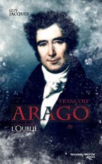 François Arago : l'oublié