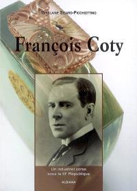 François Coty : un industriel corse sous la IIIe République