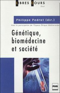 Génétique, biomédecine et société