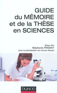 Guide du mémoire et de la thèse en sciences