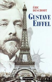 Gustave Eiffel : un illustre inconnu