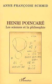 Henri Poincaré : les sciences et la philosophie